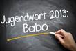 Jugendwort 2013 Babo