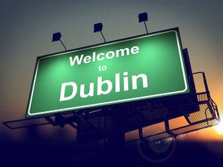 Billboard Welcome to Dublin at Sunrise.