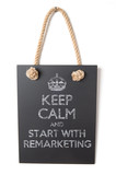 Keep calm and start with remarketing poster