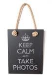 Keep calm and take photos poster