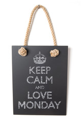 Keep calm and love monday