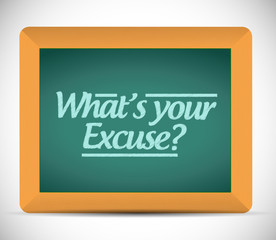 whats your excuse message sign illustration