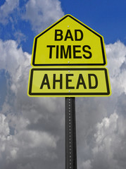 bad times ahead roadsign