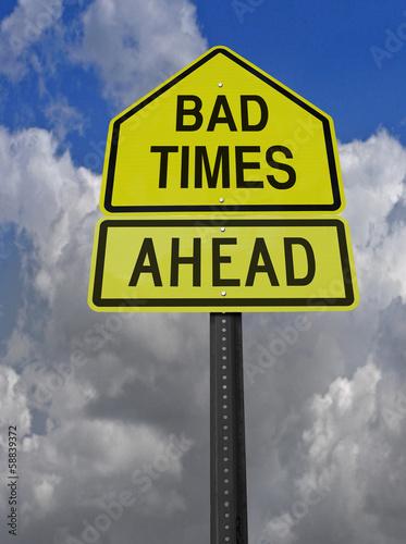 bad times ahead roadsign
