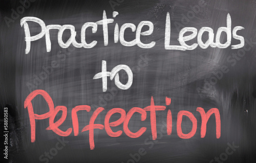 Practice Leads To Perfection Concept