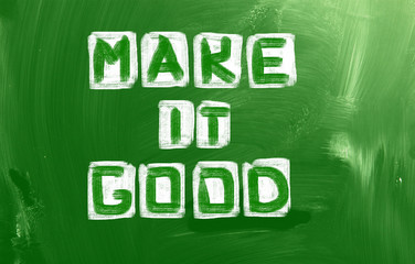Make It Good Concept