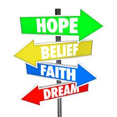 Hope Belief Faith Dream Arrow Road Signs Future