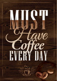 Poster lettering Must have coffee very day