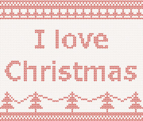 I love Christmas. Knitted pattern in scandinavian style
