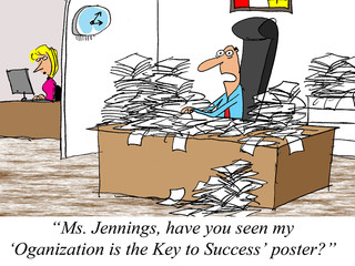 Have you seen my 'Organization is the Key to Success' poster?