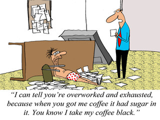 Worker is overworked and exhausted and got his boss's coffee wro
