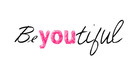 "Funny inspirational typographic ""Be You Tiful"" vector"