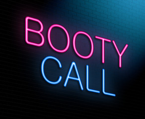 Booty call concept.