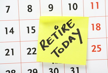 Retire Today Reminder on a Wall Calendar