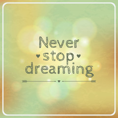"Vector motivational retro card ""Never stop dreaming"""
