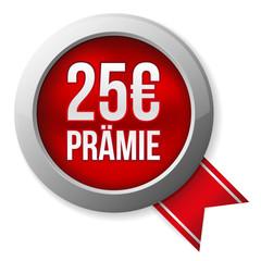 25 Euro Prämie Siegel