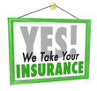 Yes We Take Your Insurance Doctor Office Health Care Sign