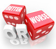 Better Worse Two Red Dice Words Improve Chance