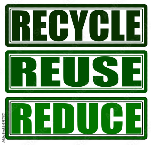 Recycle reuse and reduce