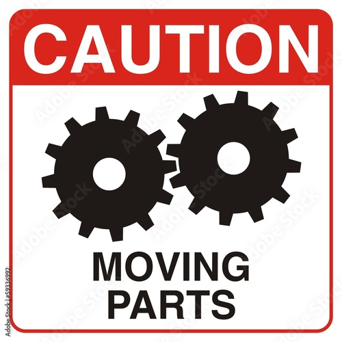 Caution: Moving Parts
