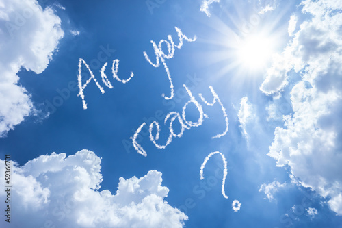 Plexiglas Luchtfoto Are You Ready written on a beautiful sky