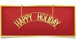 Happy Holiday design lettering on gold signboard