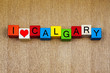 I Love Calgary, Alberta, Canada, sign series for travel