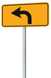 Left turn ahead route road sign black arrow, yellow isolated