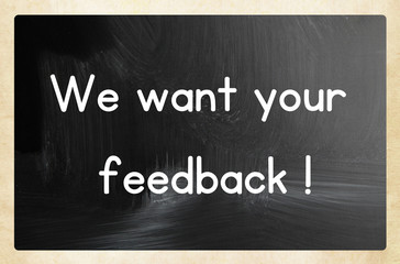 we want your feedback concept