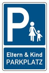 Parkplatzschild Eltern & Kind Parkplatz