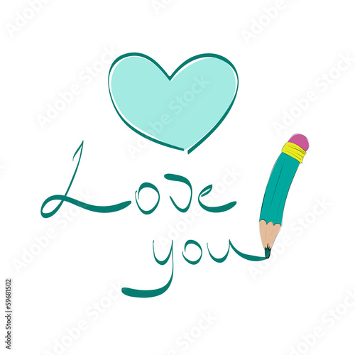 "Heart and words ""Love you"" writing with a pencil"