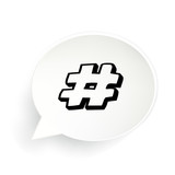 Hashtag Speech Bubble Sign