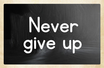 never give up concept