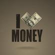 I love money. Vector format