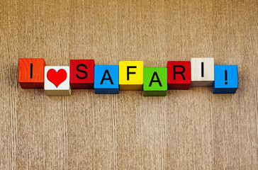 I Love Safari, sign series for Africa, travel and holidays