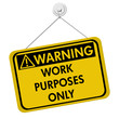 Warning about Work Purposes Only