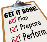 Get It Done Clipboard Checklist Plan Prepare Perform