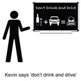 Kevin with drink drive message