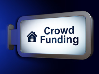 Finance concept: Crowd Funding and Home on billboard background