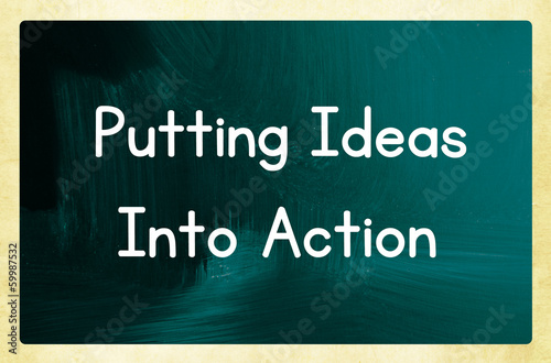 putting ideas into action