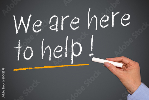 We are here to help !