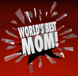 Worlds Best Mom Words Break Through Glass Top Mother