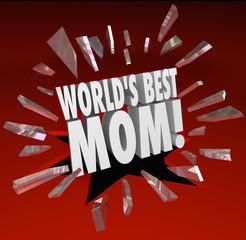 Worlds Best Mom Words Break Through Glass Top Mother