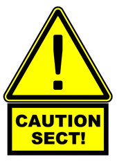 Caution sect! Warning sign