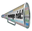 Manage Risk Bullhorn Megaphone Limit Loss Liability Compliance