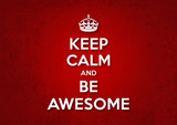Keep Calm and Be Awesome poster