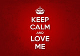 Keep Calm and Love Me poster