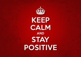 Keep Calm and Stay Positive poster
