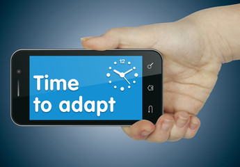 Time to adapt. Phone