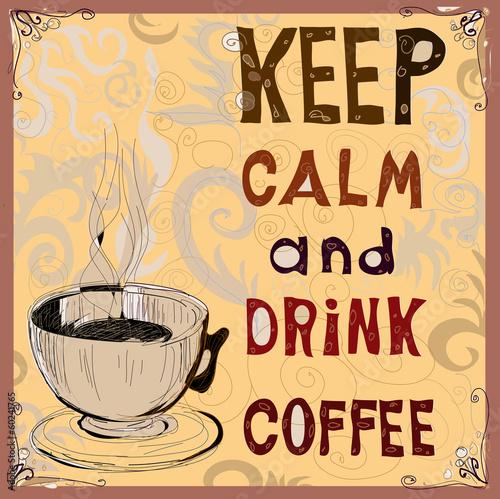 bleib-ruhig-und-trink-kaffee-poster